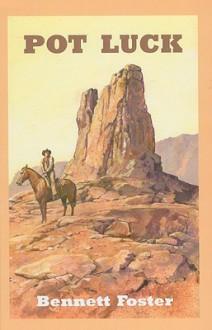 Pot Luck: A Western Quintet - Bennett Foster