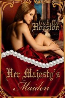 Her Majesty's Maiden - Michelle Houston