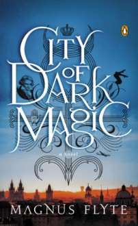 City of Dark Magic - Magnus Flyte