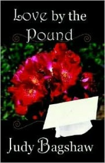 Love By The Pound - Judy Bagshaw