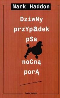 Dziwny przypadek psa nocną porą - Mark Haddon,Małgorzata Grabowska