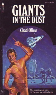 Giants in the Dust - Chad Oliver