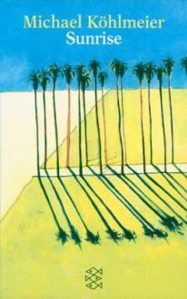 Sunrise - Michael Köhlmeier