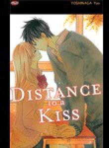 Distance To A Kiss - Yuu Yoshinaga