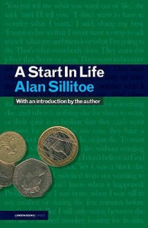A Start In Life - Alan Sillitoe