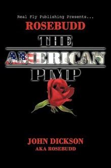 Rosebudd the American Pimp - John Dickson