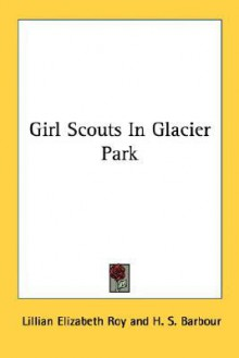 Girl Scouts in Glacier Park - Lillian Elizabeth Roy