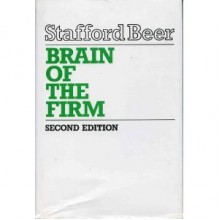 Brain of the Firm: The Managerial Cybernetics of Organization - Stafford Beer