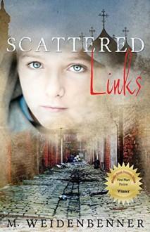 Scattered Links - Michelle Weidenbenner