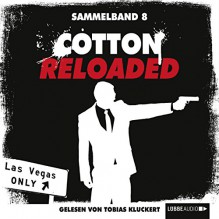 Cotton Reloaded: Sammelband 8 (Cotton Reloaded 22 - 24) - Jack Lance, Peter Mennigen, Timothy Stahl, Tobias Kluckert, Lübbe Audio