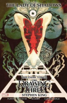 Dark Tower: The Drawing of the Three: Lady of Shadows - Peter David,Jonathan Marks,Robin Furth