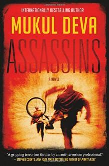 Assassins: A Novel - Mukul Deva