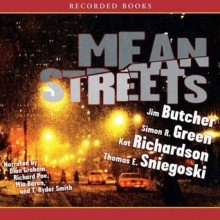 Mean Streets - Jim Butcher, Simon R. Green, Kat Richardson, Thomas E. Sniegoski, Dion Graham, Richard Poe, Mia Baron, T. Ryder Smith