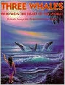 Three Whales Who Won the Heart of the World - Suzanne Kita