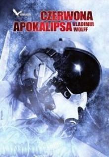 Czerwona Apokalipsa - Vladimir Wolff