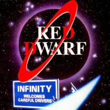 Red Dwarf: Infinity Welcomes Careful Drivers - Rob Grant, Doug Naylor