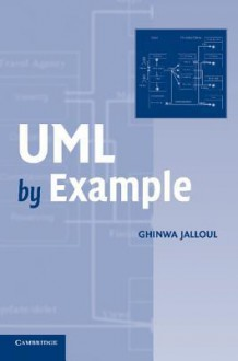 UML by Example (SIGS: Advances in Object Technology) - Ghinwa Jalloul, Chinwa Jalloul