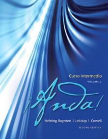 Anda! Curso Intermedio, Volume 2 - Audrey L. Heining-Boynton, Jean L. LeLoup, Glynis S. Cowell