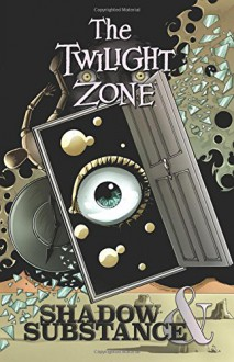 Twilight Zone: Shadow & Substance - Mark Rahner,Tom Peyer,John Layman