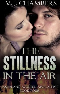 The Stillness in the Air - V.J. Chambers