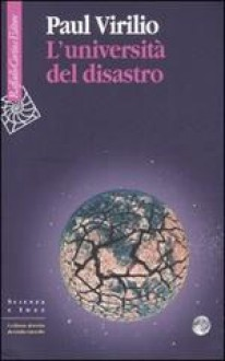 L'università del disastro - Paul Virilio, L. Odello