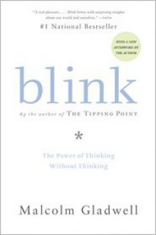 Blink: The Power of Thinking without Thinking -