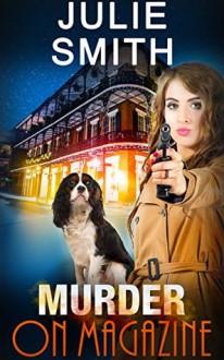 Murder On Magazine - Julie Smith