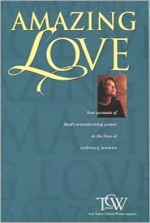 Amazing Love - Today's Christian Woman