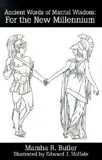 Ancient Words of Marital Wisdom: For the New Millennium - Marsha Butler