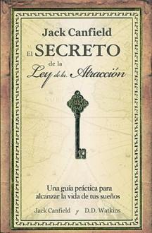 El secreto de la Ley de la atraccion - Jack Canfield