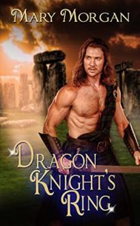 Dragon Knight's Ring (Order of the Dragon Knights #5) - Mary Morgan