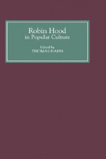 Robin Hood in Popular Culture: Violence, Transgression, and Justice - Thomas Hahn