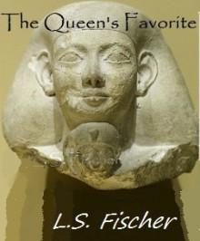 The Queen's Favorite - L.S. Fischer