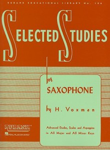 Selected Studies: Saxophone (Rubank Educational Library) - H. Voxman