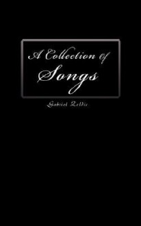A Collection of Songs - Gabriel Zeldis