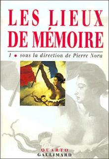 Les lieux de mémoire, tome 1 - Pierre Nora, Charles-Robert Ageron