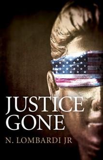 Justice Gone - N. Lombardi Jr.