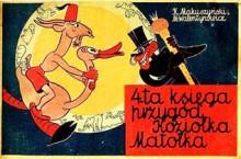 4-ta Księga Przygód Koziołka Matołka - Kornel Makuszyński, Marian Walentynowicz