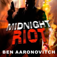 Midnight Riot - Ben Aaronovitch,Kobna Holdbrook-Smith