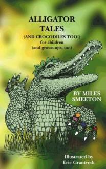 Alligator Tales - Miles Smeeton