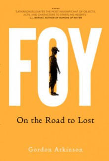 Foy: On the Road to Lost - Gordon Atkinson