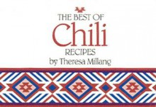 Best of Chili Recipes - Theresa Millang