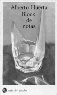 Block de notas - Alberto Huerta