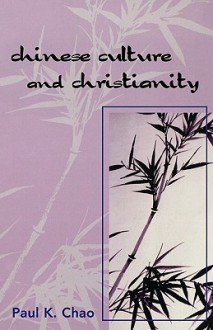 Chinese Culture and Christianity - Paul K. Chao