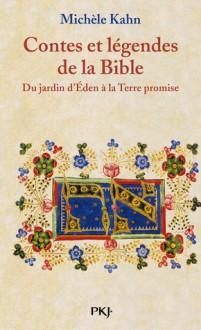 Contes et légendes de la Bible : Du jardin d'Eden à la Terre promise - Michèle Kahn, Gustave Doré