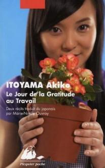 Le Jour de la gratitude au travail - Akiko Itoyama