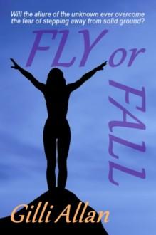 FLY or FALL - Gilli Allan