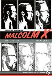 Malcolm X: A Graphic Biography - Andrew Helfer,Randy DuBurke