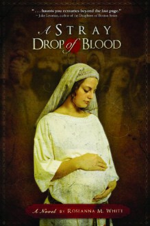 A Stray Drop of Blood - Roseanna White