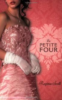 La Petite Four - Regina Scott